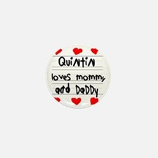 Quintin Loves Mommy and Daddy Mini Button