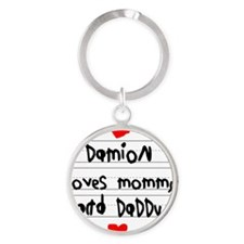 Damion Loves Mommy and Daddy Round Keychain