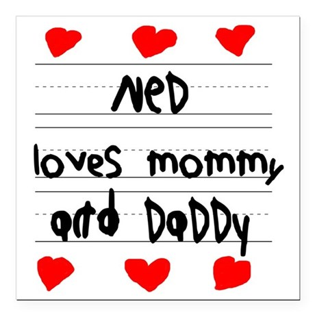 """Ned Loves Mommy and Dadd Square Car Magnet 3"""" x 3"""""""
