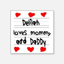 """Delilah Loves Mommy and Dad Square Sticker 3"""" x 3"""""""