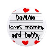 """Danna Loves Mommy and Daddy 3.5"""" Button"""