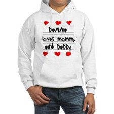 Danna Loves Mommy and Daddy Hoodie Sweatshirt