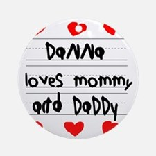 Danna Loves Mommy and Daddy Round Ornament