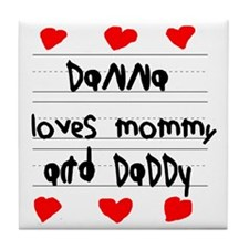 Danna Loves Mommy and Daddy Tile Coaster