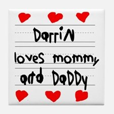 Darrin Loves Mommy and Daddy Tile Coaster