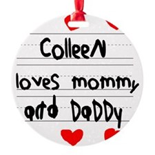 Colleen Loves Mommy and Daddy Round Ornament