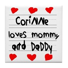 Corinne Loves Mommy and Daddy Tile Coaster