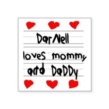 """Darnell Loves Mommy and Dad Square Sticker 3"""" x 3"""""""
