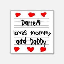 "Darren Loves Mommy and Dadd Square Sticker 3"" x 3"""