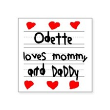 "Odette Loves Mommy and Dadd Square Sticker 3"" x 3"""