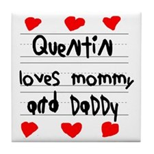Quentin Loves Mommy and Daddy Tile Coaster