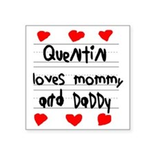 "Quentin Loves Mommy and Dad Square Sticker 3"" x 3"""