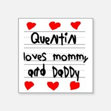 """Quentin Loves Mommy and Dad Square Sticker 3"""" x 3"""""""