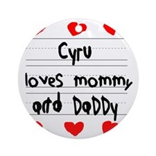 Cyru Loves Mommy and Daddy Round Ornament