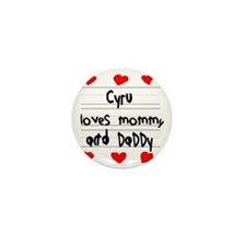 Cyru Loves Mommy and Daddy Mini Button
