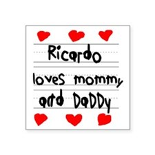 """Ricardo Loves Mommy and Dad Square Sticker 3"""" x 3"""""""