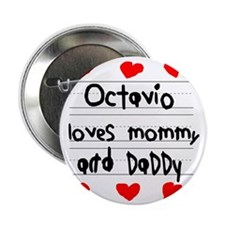 """Octavio Loves Mommy and Daddy 2.25"""" Button"""