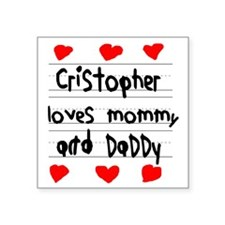 "Cristopher Loves Mommy and  Square Sticker 3"" x 3"""