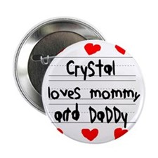 "Crystal Loves Mommy and Daddy 2.25"" Button"