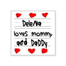 "Delena Loves Mommy and Dadd Square Sticker 3"" x 3"""