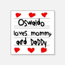 """Oswaldo Loves Mommy and Dad Square Sticker 3"""" x 3"""""""