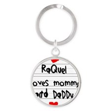 Raquel Loves Mommy and Daddy Round Keychain