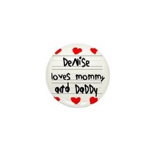 Denise Loves Mommy and Daddy Mini Button