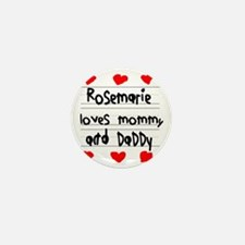 Rosemarie Loves Mommy and Daddy Mini Button