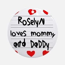 Roselyn Loves Mommy and Daddy Round Ornament