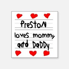 "Preston Loves Mommy and Dad Square Sticker 3"" x 3"""
