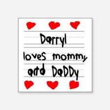 """Darryl Loves Mommy and Dadd Square Sticker 3"""" x 3"""""""