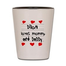 Dillon Loves Mommy and Daddy Shot Glass