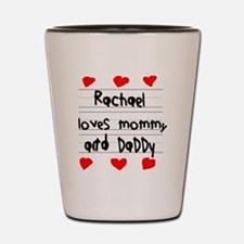 Rachael Loves Mommy and Daddy Shot Glass