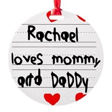Rachael Loves Mommy and Daddy Ornament