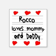 "Rocco Loves Mommy and Daddy Square Sticker 3"" x 3"""