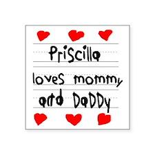 "Priscilla Loves Mommy and D Square Sticker 3"" x 3"""