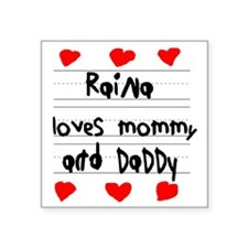 """Raina Loves Mommy and Daddy Square Sticker 3"""" x 3"""""""