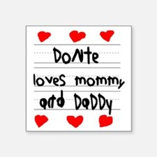 """Donte Loves Mommy and Daddy Square Sticker 3"""" x 3"""""""