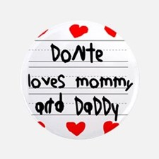 "Donte Loves Mommy and Daddy 3.5"" Button"