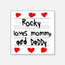 "Rocky Loves Mommy and Daddy Square Sticker 3"" x 3"""