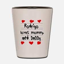 Rodrigo Loves Mommy and Daddy Shot Glass