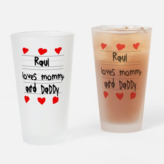 Raul Loves Mommy and Daddy Drinking Glass