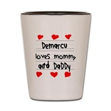 Demarcu Loves Mommy and Daddy Shot Glass