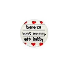 Demarcu Loves Mommy and Daddy Mini Button