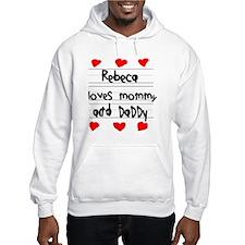 Rebeca Loves Mommy and Daddy Hoodie Sweatshirt