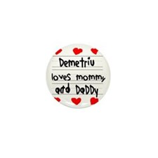 Demetriu Loves Mommy and Daddy Mini Button