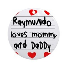 Raymundo Loves Mommy and Daddy Round Ornament