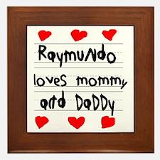 Raymundo Loves Mommy and Daddy Framed Tile