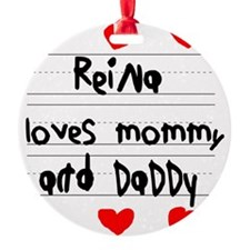 Reina Loves Mommy and Daddy Ornament