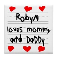 Robyn Loves Mommy and Daddy Tile Coaster